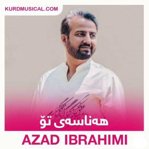 دانلود آهنگ کردی جدید آزاد ابراهیمی به نام هه ناسه ی تو