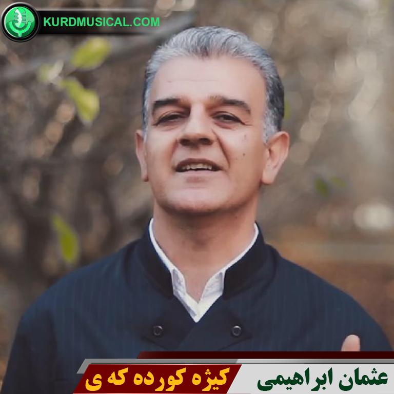 دانلود آهنگ غمگین کردی جدید عثمان ابراهیمی به نام کیژه کورده که ی